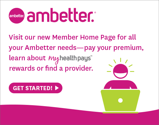 Visit our new Member Home Page for all your Ambetter needs - pay your premium, learn about My Health Pays rewards, or find a provider. Get Started!